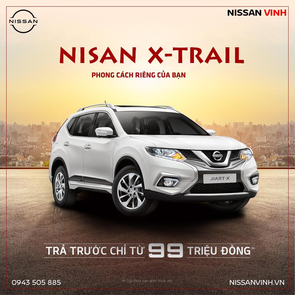Sở hữu Nissan Xtrail trả trước chỉ từ 99 triệu đồng